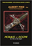 Morales & Dogmes Du 19 au 32e degré - version brochée