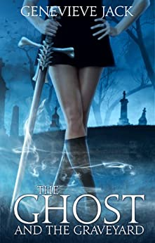 The Ghost and The Graveyard (Knight Games Book 1) (English Edition) von [Jack, Genevieve]