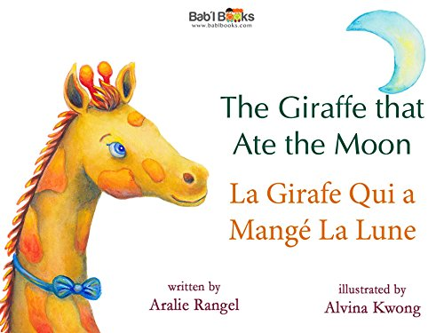 The Giraffe That Ate the Moon: French & English Dual Text