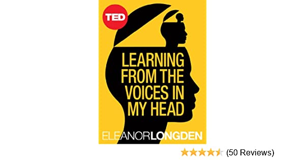 Learning from the voices in my head ted books book 39 ebook learning from the voices in my head ted books book 39 ebook eleanor longden amazon kindle store fandeluxe Image collections