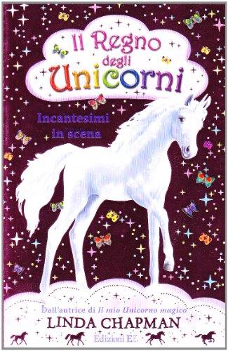 Incantesimi in scena. Il regno degli unicorni: 4