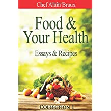 Food & Your Health - Essays & Recipes: Collection 1