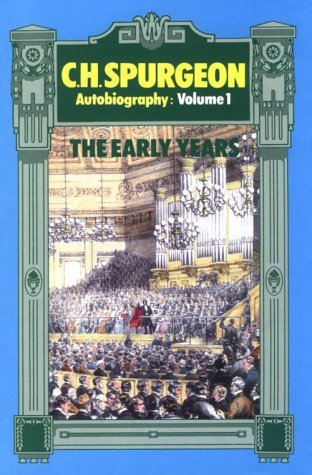 C. H. Spurgeon Autobiography: The Early Years, 1834-1859 by Charles Haddon Spurgeon (1962-12-01)