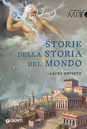Storie della storia del mondo (Mitologica) eBook  Laura Orvieto 45f07517dde