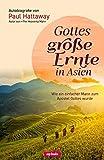 Gottes große Ernte in Asien - Wie ein einfacher Mann zum Apostel Gottes wurde -