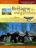 La Bretagne des mégalithes