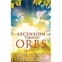 Ascension Through Orbs (English Edition)