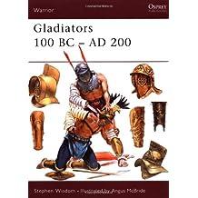 Gladiators: 100 BC-AD 200.