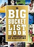 The Big Bucket List Book: 133 Experiences of a Lifetime by Gin Sander (2016-04-01)