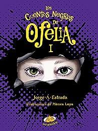 Los Cuentos Negros de Ofelia I: 1 par  Jorge A. Estrada