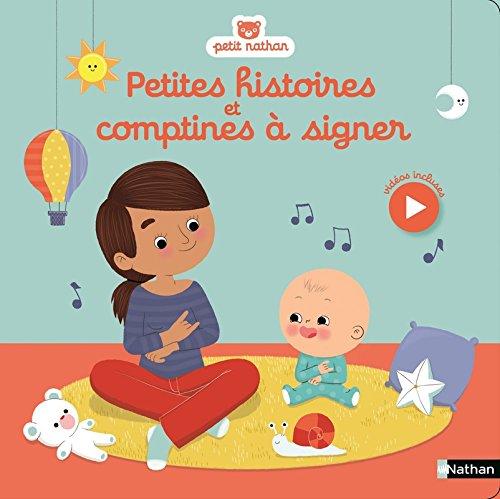 Petites histoires et comptines à signer avec bébé - Dès 5 mois