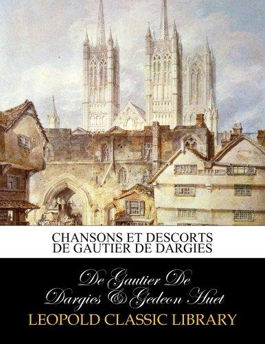Chansons et descorts de Gautier de Dargies par De Gautier De Dargies
