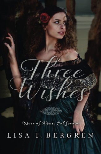 Three Wishes: Volume 1 (River of Time: California)
