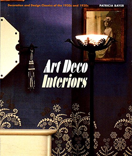 Art Deco Interiors: Decoration and Design Classics of the 1920s and 1930s por Patricia Bayer
