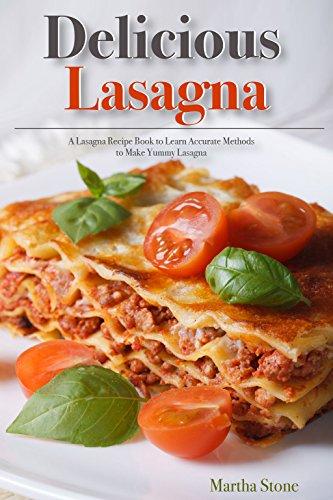 delicious-lasagna-a-lasagna-recipe-book-to-learn-accurate-methods-to-make-yummy-lasagna-english-edit