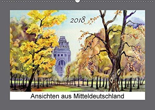 Ansichten aus Mitteldeutschland (Wandkalender 2018 DIN A2 quer): Aquarelle von Burkhard Posanski...
