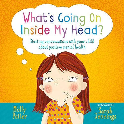 What's Going On Inside My Head?: Starting conversations with your child about positive mental health (English Edition)