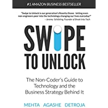 Swipe to Unlock: The Non-Coder's Guide to Technology and the Business Strategy Behind It (English Edition)