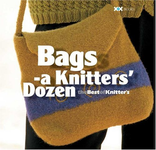Bags: A Knitter's Dozen by Elaine Rowley (Editor) (1-Feb-2005) Paperback