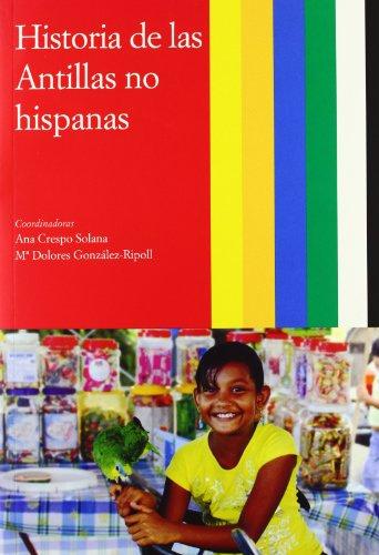 Historia de las Antillas. Vol III. Historia de las Antillas no hispanas: 3
