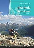 Alta Rezia GPS Trailguide: Mountainbiken on the top - Paperback (GPS Bikeguides für Mountainbiker)