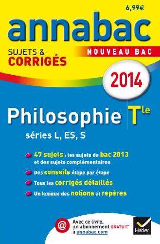 Annales Annabac 2014 Philosophie Tle L,ES,S: Sujets et corrigs du bac - Terminale sries gnrales
