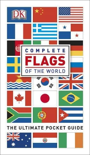Complete Flags of the World: The Ultimate Pocket Guide (Dk)