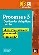 Réussir l'épreuve - PROCESSUS 3 BTS CG 1re et 2e années - Éd. 2017 - Manuel élève de Naderra Akrour-Bellakhdar