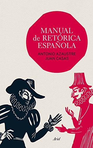 Manual de retórica española (Ariel Letras) por Antonio Azaustre y Juan Casas
