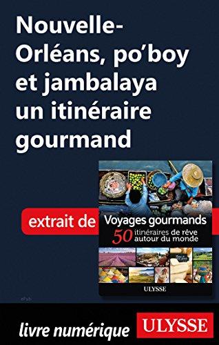 Descargar Libro Nouvelle-Orléans, po'boy et jambalaya un itinéraire gourmand de Collectif