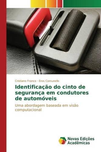 Identifica????o do cinto de seguran??a em condutores de autom??veis by Franco Cristiano (2015-05-18)