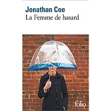 La Femme de hasard de Jonathan Coe,Serge Chauvin (Traduction),Jamila Ouahmane Chauvin (Traduction) ( 18 janvier 2007 )