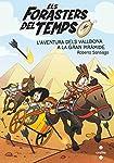 Els Forasters del temps 7: L'aventura dels Vallbona a la Gran Piràmide: 8 (Los Forasteros del Tiempo)