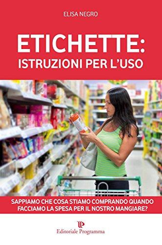 Etichette: Istruzioni per l'uso: Sappiamo che cosa stiamo comprando quando facciamo la spesa per il nostro mangiare? (Programma Natura)