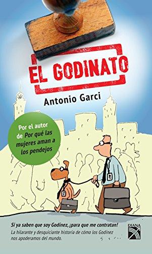 Descargar google ebooks en formato pdf El Godinato: Si ya saben que soy Godínez, ¡para que me contratan! B0186EBYQA in Spanish PDF PDB CHM