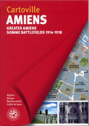 Amiens: Greater Amiens - Somme Battlefields (1914-1918)