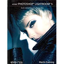 [(Adobe Photoshop Lightroom 5 : Guía completa para fotógrafos / The Complete Guide for Photographers)] [By (author) Martin Evening ] published on (January, 2014)
