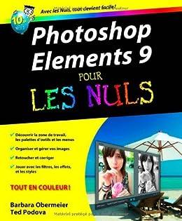 Photoshop Elements 9 Pour les Nuls par [OBERMEIER, Barbara, PODOVA, Ted]