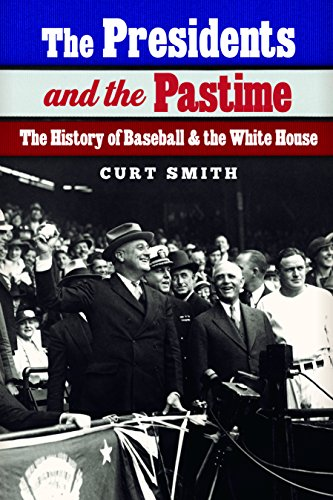The Presidents and the Pastime: The History of Baseball and the White House (English Edition) por Curt Smith