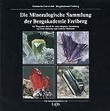 Image de Die Mineralogische Sammlung der Bergakademie Freiberg: Ein Wegweiser durch die mineralogis