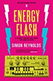 Energy Flash: A Journey Through Rave Music and Dance Culture (English Edition)
