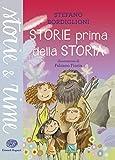 Scarica Libro Storie prima della storia Ediz illustrata (PDF,EPUB,MOBI) Online Italiano Gratis