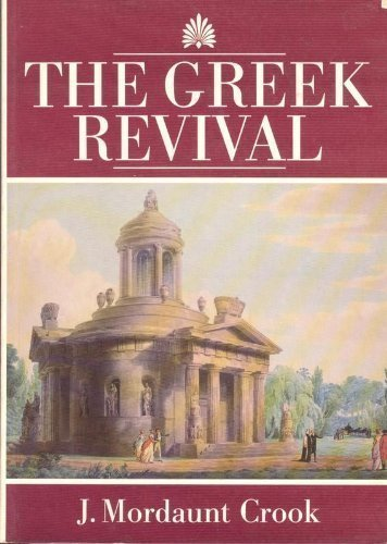 The Greek Revival: Neoclassical Attitudes in Briti...