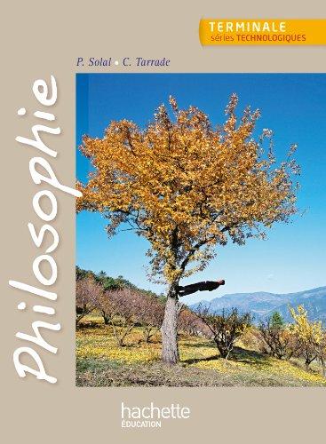 Philosophie Terminale séries technologiques - Livre élève - Ed. 2013 par Philippe Solal