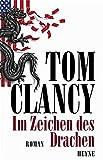 Im Zeichen des Drachen: Roman - Tom Clancy