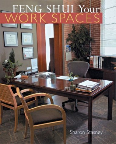 Feng Shui Your Work Spaces by Sharon Stasney (2004-03-01) par Sharon Stasney