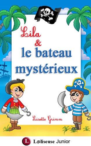 Lila et le bateau mystérieux [histoire illustrée pour les enfants]