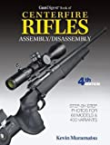 Gun Digest Book of Centerfire Rifles Assembly / Disassembly 4th Edition (Gun Digest B...