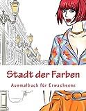 Stadt der Farben: Ausmalbuch für Erwachsene