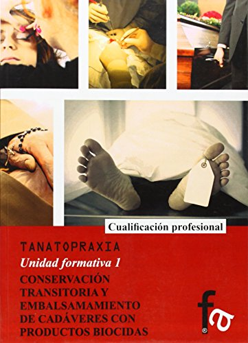 CONSERVACION Y TRANSITORIA Y EMBALSAMIENTO DE CADAVERES CON PRODUCTOS BIOCIDAS (FORMASALUD) por ANA COPE LUENGO